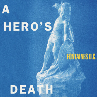 Cover of the album A Hero's Death by Fontaines DC